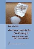 Anthroposophische Ernährung II - Mineralstoffe und Spurenelemente
